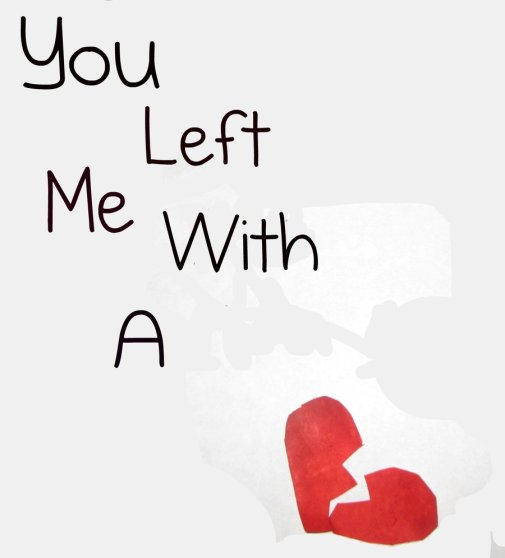 left_me_with_a_broken_heart_by_lababyrocking92-d31jd0f