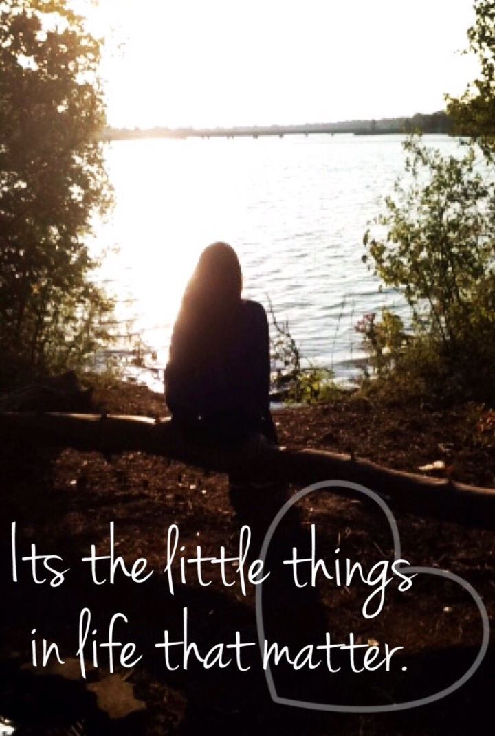 "The meaning behind "" It's the Little Things in Life that Matter """